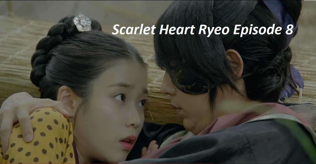 Scarlet Heart Ryeo Episode 8 Recap | amusings