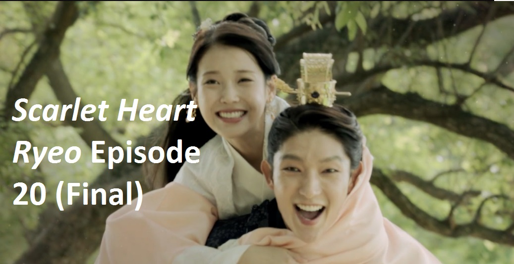 Scarlet Heart Ryeo Episode 20 (Final) Recap | amusings