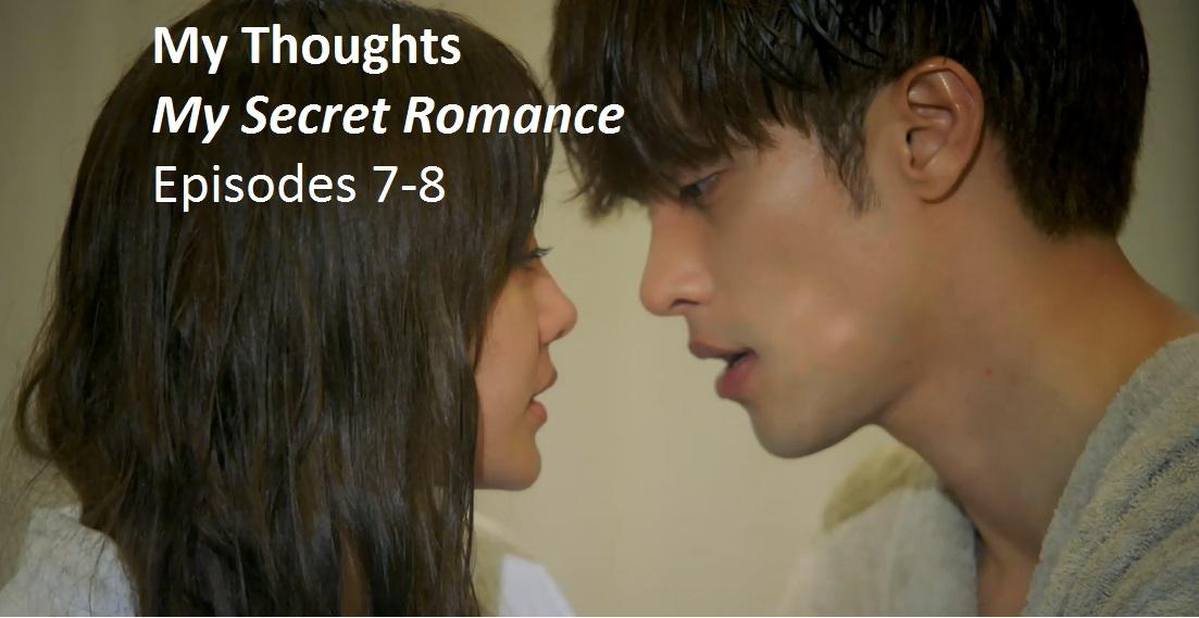 My Secret Romance – Episodes 7-8 | amusings