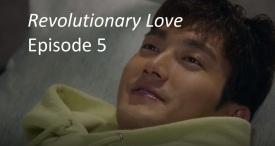 amusings — Revolutionary Love Episode 5 Recap