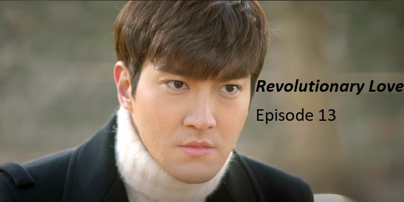 Revolutionary Love Episode 13 Recap | amusings