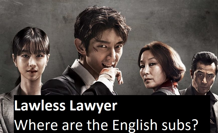 Lawless Lawyer – Where are the English subs? | amusings