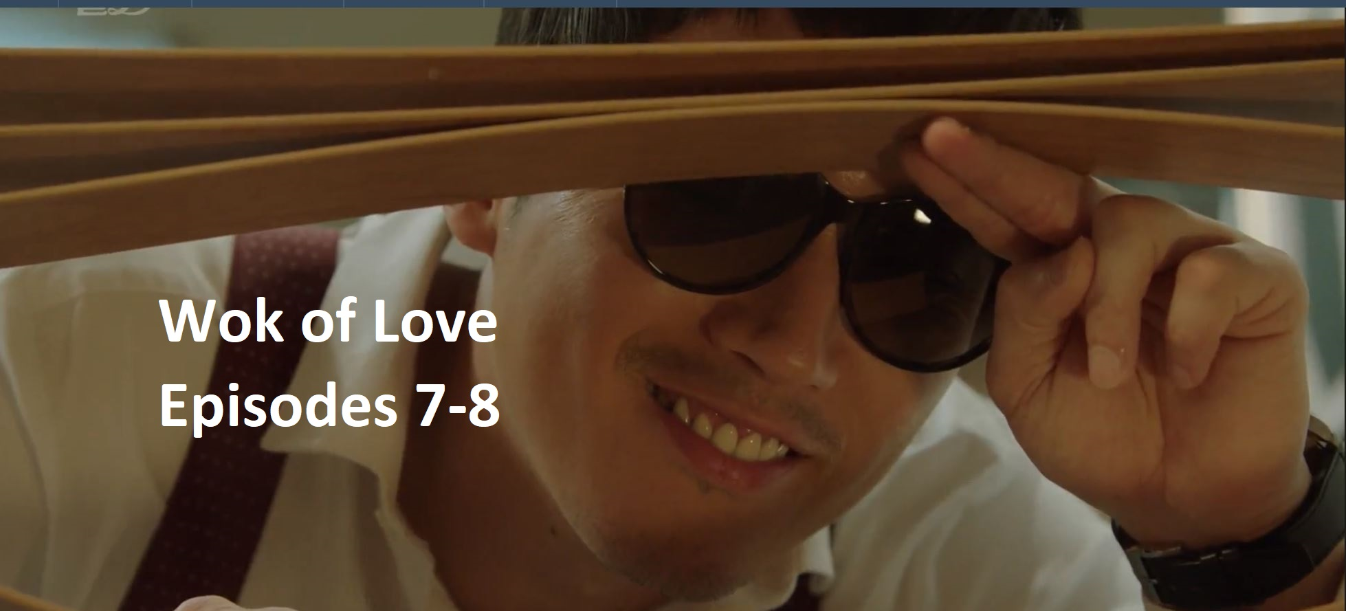 Wok of Love Episode 7-8 | amusings
